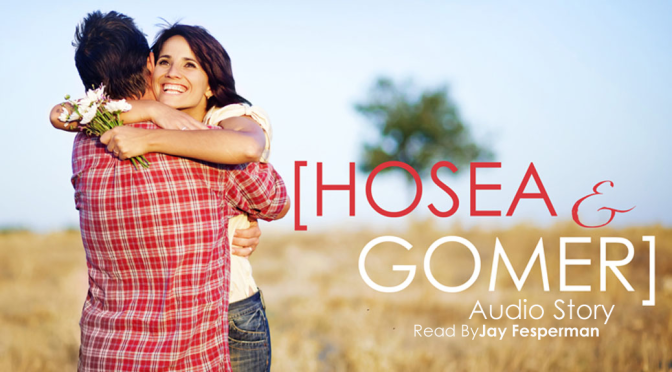 Hosea and Gomer: a story retold