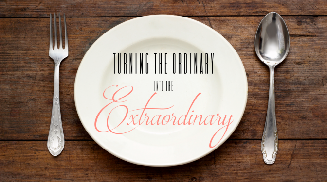 Turning the Ordinary into the extraordinary (1/9)