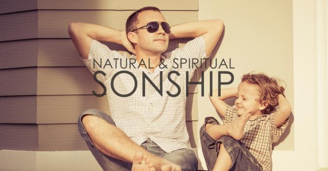 Natural and Spiritual Sonship | Jay Fesperman (3/3)