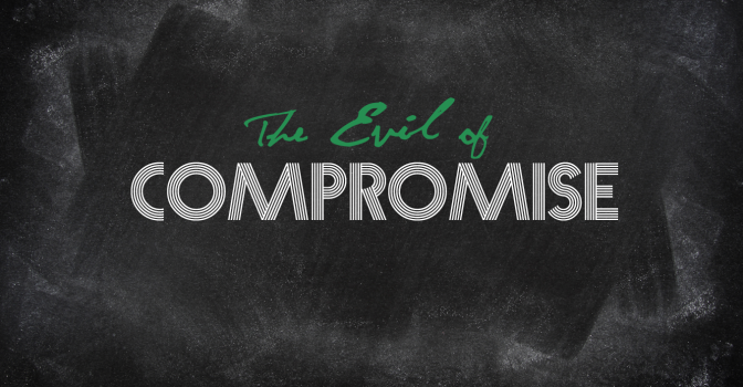 The Evil of Compromise | Jay Fesperman (1/3)